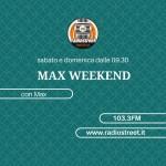 MAX WEEKEND